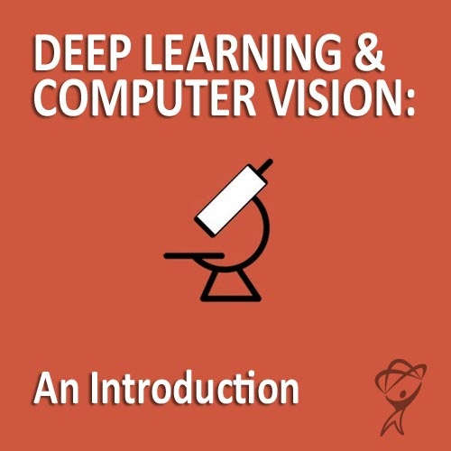 Deep Learning & Computer Vision: An Introduction (12-Month Subscription)
