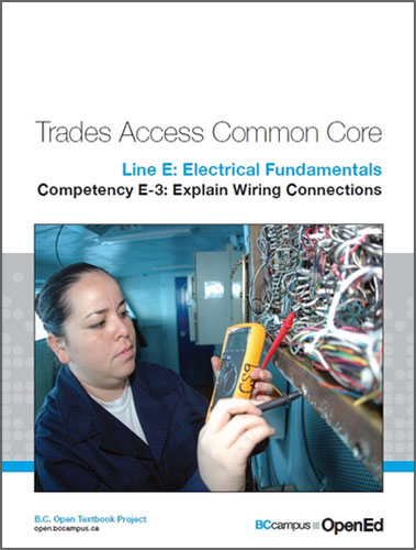 BC Campus - Line E Electrical Fundamentals Competency E-3 Explain Wiring Connections, 1st Edition