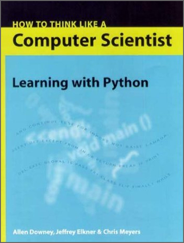 Green Tea Press - How to Think Like a Computer Scientist: Learning with Python, 1st Edition