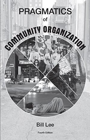Pragmatics Of Community Organization, 4th Edition